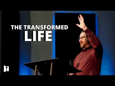 The Transformed Life: Part 2 | Pastor Matt Holcomb