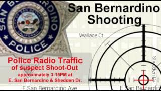 San Bernardino, CA. Police Radio Traffic of suspect shooting 12/01/15
