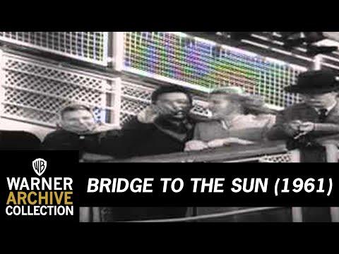 Bridge to the Sun (Original Theatrical Trailer)