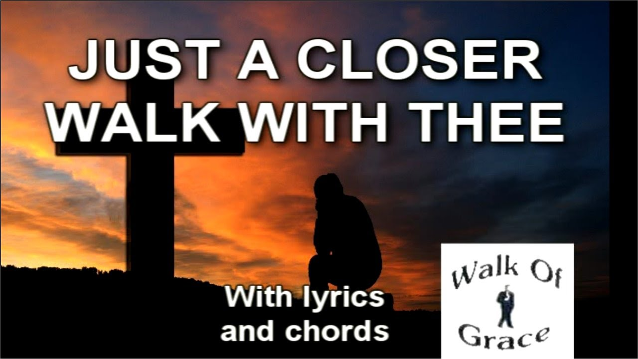 Just a closer walk with thee hymn lyrics