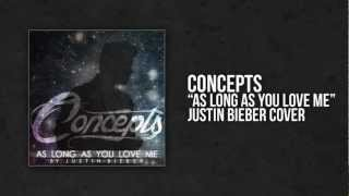 """As Long As You Love Me"" COVER - Concepts"