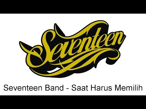 Seventeen - Saat Harus Memilih