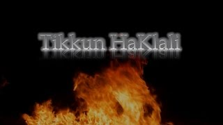 Tikkun HaKlali General Rectification of the Soul with Kavvanot