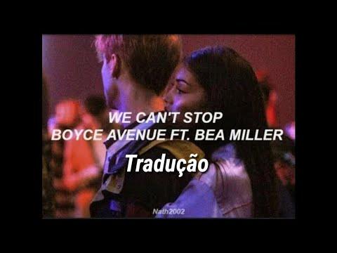 we-can't-stop--feat.-bea-miller--boyce-avenue
