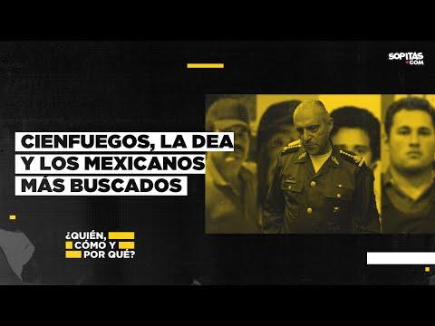 En YouTube: Cienfuegos, la DEA y los mexicanos más buscados