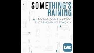 Rino Cerrone, Deraout - Something´s Raining (Original Mix)