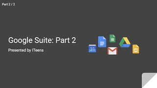 How to Use Google Suite | Part 2 | ITeens