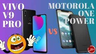 VIVO V9 PRO VS MOTOROLA ONE POWER 2018: FULL SPECS BASE OVERALL COMPARISON…