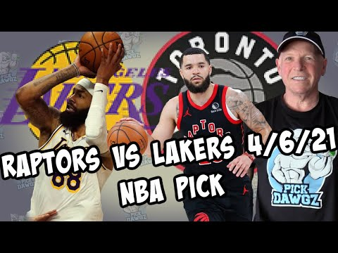 Toronto Raptors vs Los Angeles Lakers 4/6/21 Free NBA Pick and Prediction NBA Betting Tips