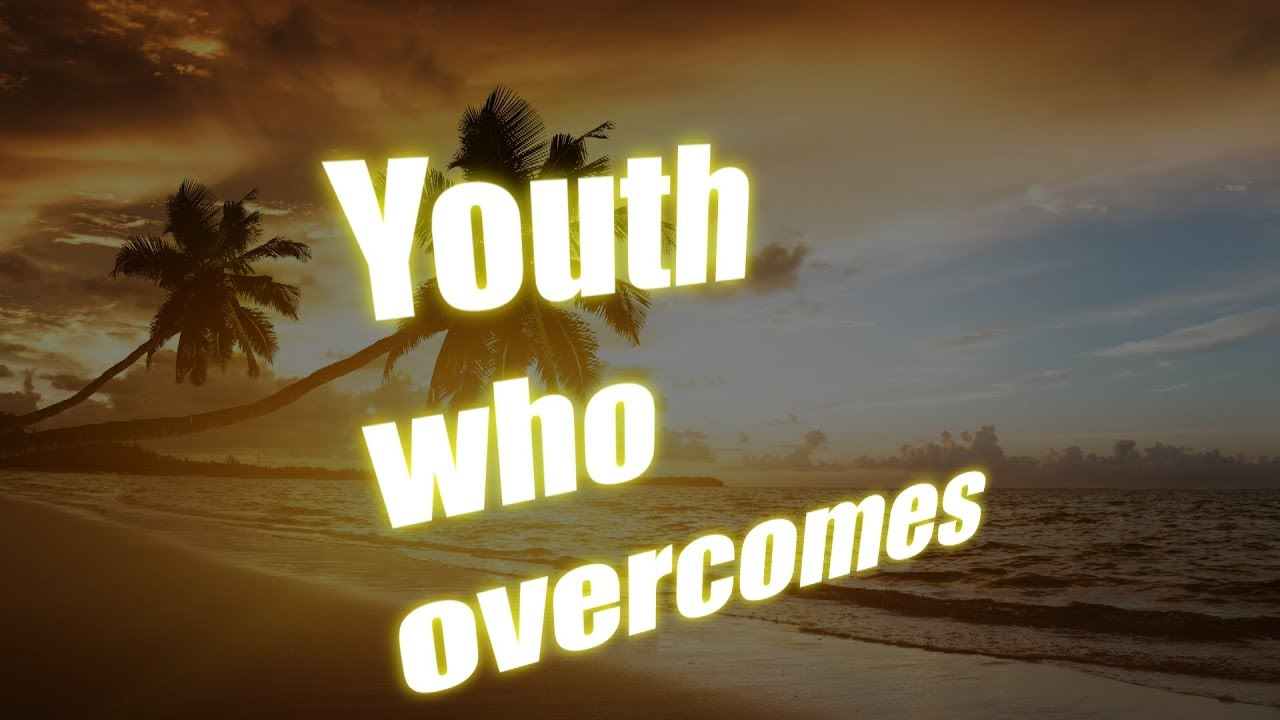 Youth Who Overcomes (Official Lyric Video) #1