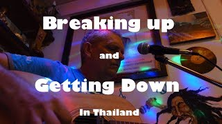 Breaking Up and Getting Down in Thailand