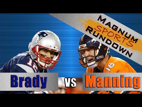 Tom Brady vs Peyton Manning || Magnum Sports Rundown
