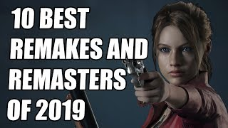 10 Best Remasters And Remakes Of 2019