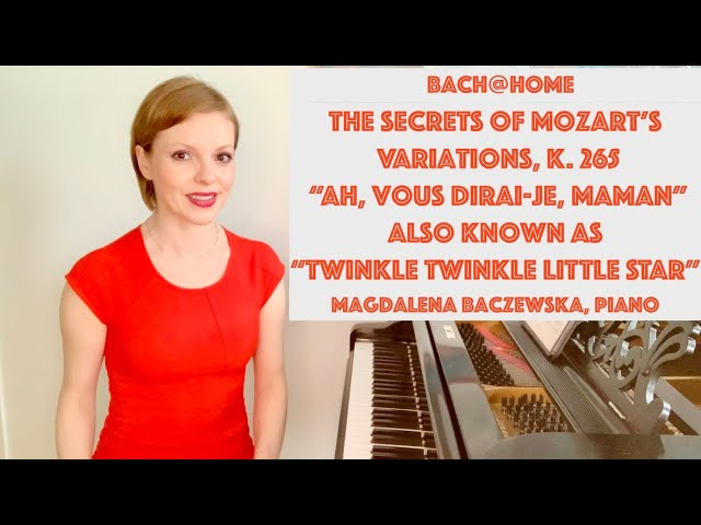 """The Secrets of Mozart's Variations """"Ah, vous dirai-je maman,"""" also known as """"Twinkle Twinkle Little"""