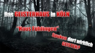 Das GEISTERHAUS in KÖLN || Haus Fühlingen und seine Geschichte || Die Horrorakten