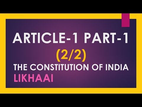 Polity Lecture (IAS) : Article 1, Part 1, Constitution of India Part 2 of 2