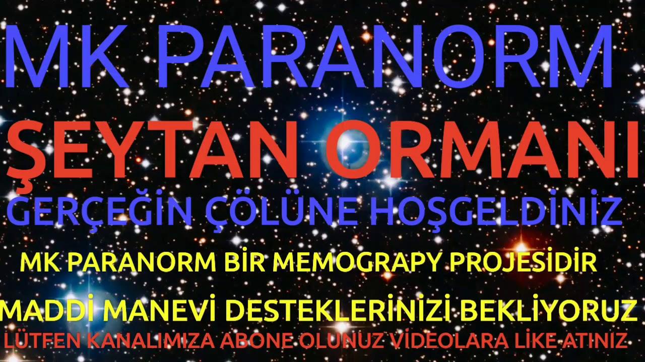 ŞEYTAN ORMANI ( Paranormal olaylar)