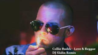 Collie Buddz - Love & Reggae (DJ Slidin Remix)