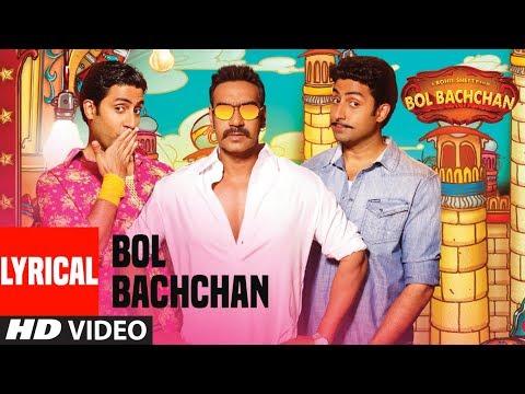 """Lyrical: """"Bol Bachchan"""" Title Song   Amitabh Bachchan, Abhishek Bachchan, Ajay Devgn"""