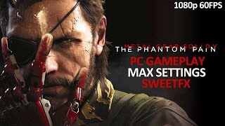 METAL GEAR SOLID V: THE PHANTOM PAIN • PC gameplay • 1080p 60FPS • SweetFX • MAX SETTINGS