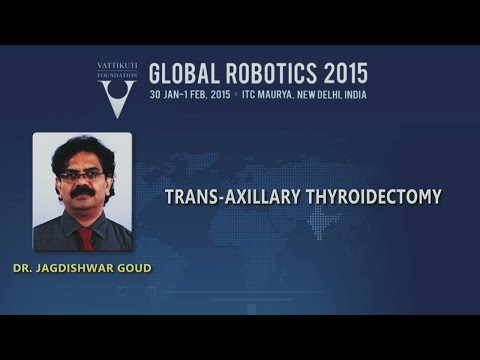 Dr. Jagdishwar Goud: Trans-Axillary Thyroidectomy