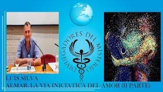 ALMAR. LA VÍA INICIÁTICA DEL AMOR por LUIS SILVA - II PARTE