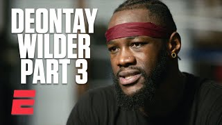 Deontay Wilder Conversation Part 3: I'm the most powerful heavyweight of all time | Boxing on ESPN
