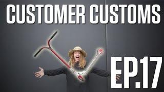 Customer Customs | EP.17