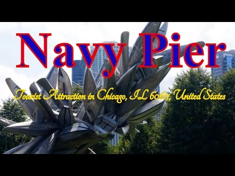 Visiting Navy Pier, Tourist Attraction in Chicago, IL 60611, United States