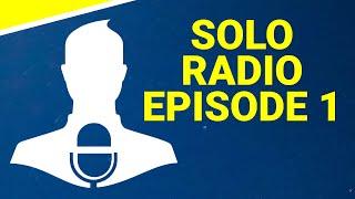 Probably a Train Wreck | Solo Radio #1