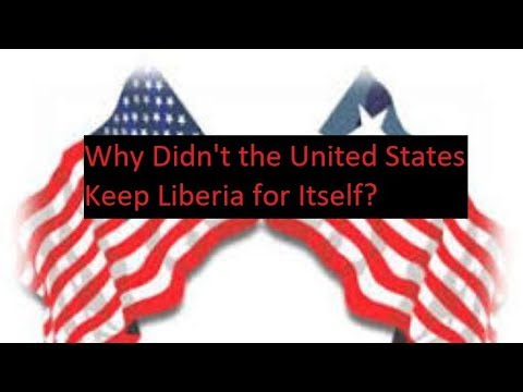 Why Didn't The United States Keep Liberia?