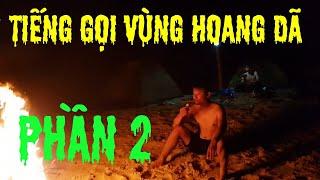 Tiếng Gọi Vùng Hoang Dã | Đêm Trên Đảo Hoang Săn Cá | Phần 2 |