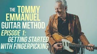 The Tommy Emmanuel Guitar Method - Episode 1: Getting Started with Fingerpicking