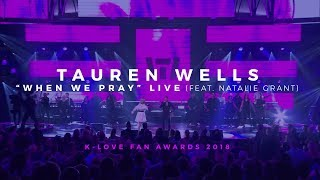 """Download Tauren Wells - """"When We Pray"""" Live (feat. Natalie Grant) - K-LOVE Fan Awards 2018 Mp3 and Videos"""