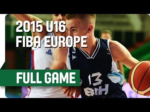 Serbia v Bosnia and Herzegovina - Group C - Full Game - 2015 U16 European Championship Men