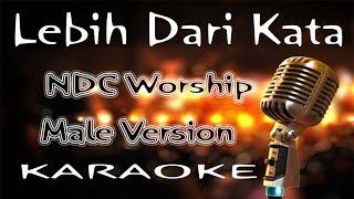 Download Lagu Lebih Dari Kata – NDC Worship - Male Version  MP3