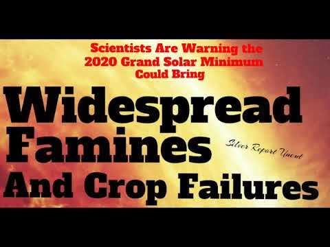 Scientists Are Warning of Widespread Famines and Crop Failures 2019 - 2020 Grand Solar Minimum