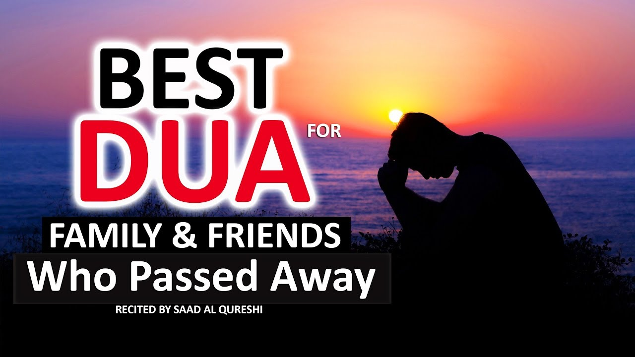 Dua For Family Members Or Friends Who Have Passed Away