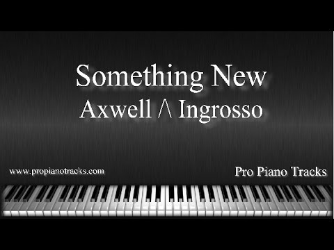 Something new axwell ingrosso piano accompaniment - Ingrosso bevande piano tavola ...