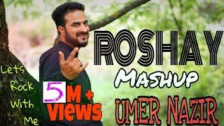 ROSHAY Mashup | Umer Nazir | Super Duper Hit Kashmiri Song | Haa Ashqe Chooro Reprise
