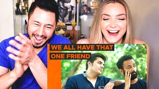 Be YouNick | WE ALL HAVE THAT ONE FRIEND | Ft Ashish Chanchlani | Reaction | Jaby Koay