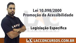 Direito das Pessoas com Deficiência - Lei 10.098/2000 - Promoção da Acessibilidade
