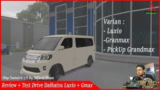 ETS 2 : Review Mod Daihatsu Luxio Dan Grand Max Dalam Satu Mod + Test Drive di Jalanan Sumatra 2.8