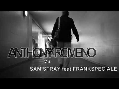 Anthony Romeno vs Sam Stray feat FrankSpeciale - Nostalgia