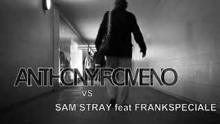 Anthony Romeno vs Sam Stray feat FrankSpeciale - Nostalgia