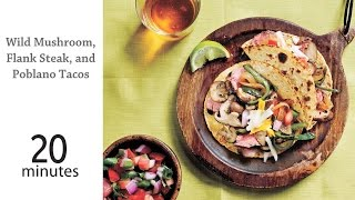 Wild Mushroom, Flank Steak, And Poblano Tacos | Myrecipes