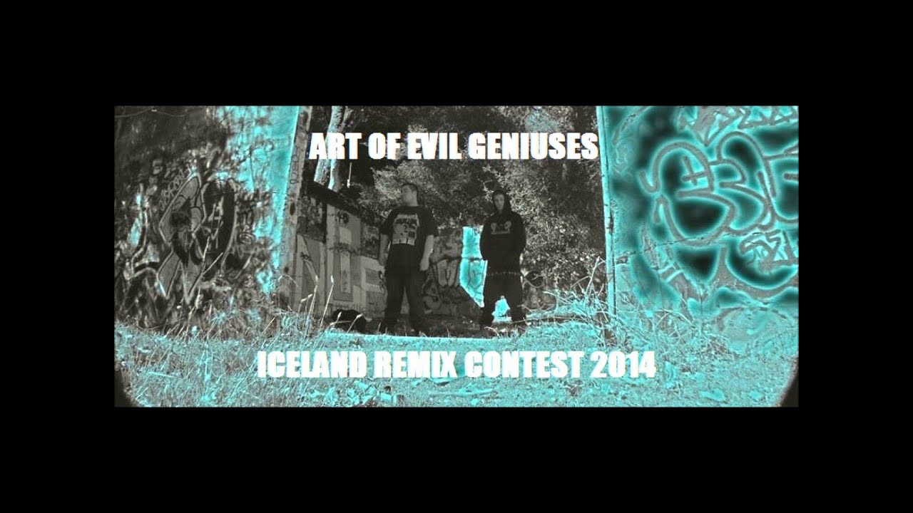 Art of Evil Geniuses - Iceland Remix (DEEP ROOTS)