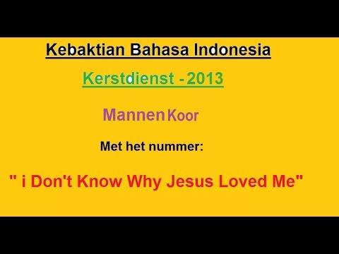 Mannen Koor - KERSTDIENST 2013 -  I don'' t know why Jesus loved me