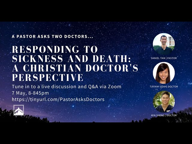 A christian doctor's perspective on sickness and death