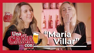 Una caña con Maria Villar
